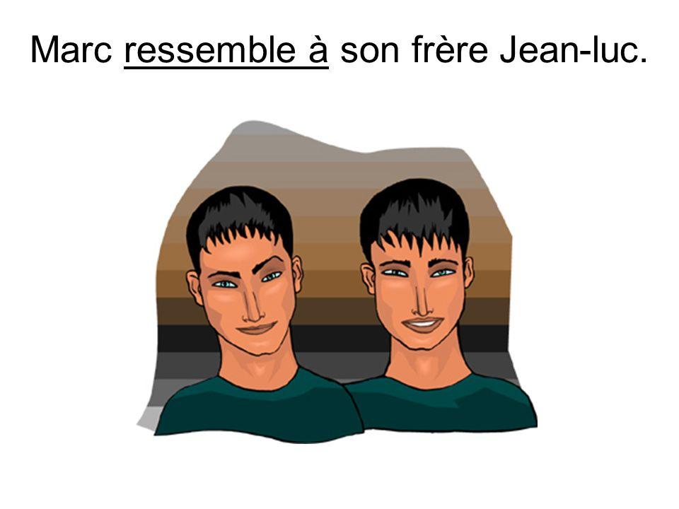 Marc ressemble à son frère Jean-luc.