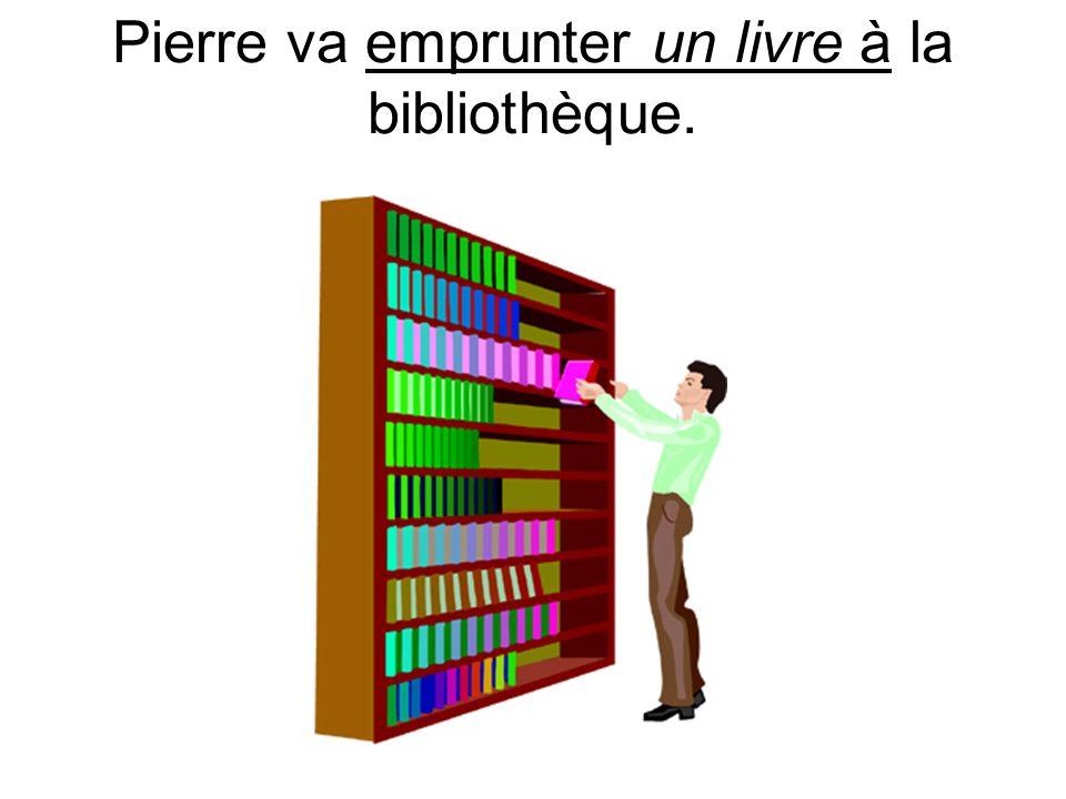 Pierre va emprunter un livre à la bibliothèque.