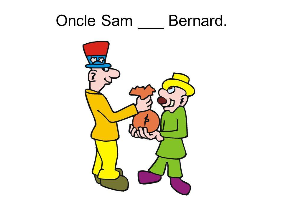 Oncle Sam ___ Bernard.
