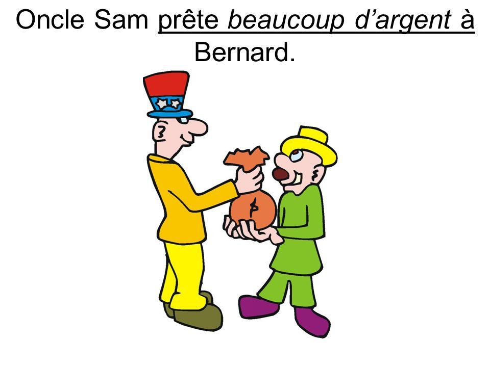 Oncle Sam prête beaucoup dargent à Bernard.