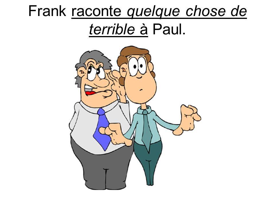 Frank raconte quelque chose de terrible à Paul.