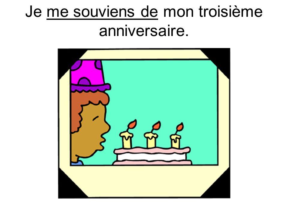 Je me souviens de mon troisième anniversaire.