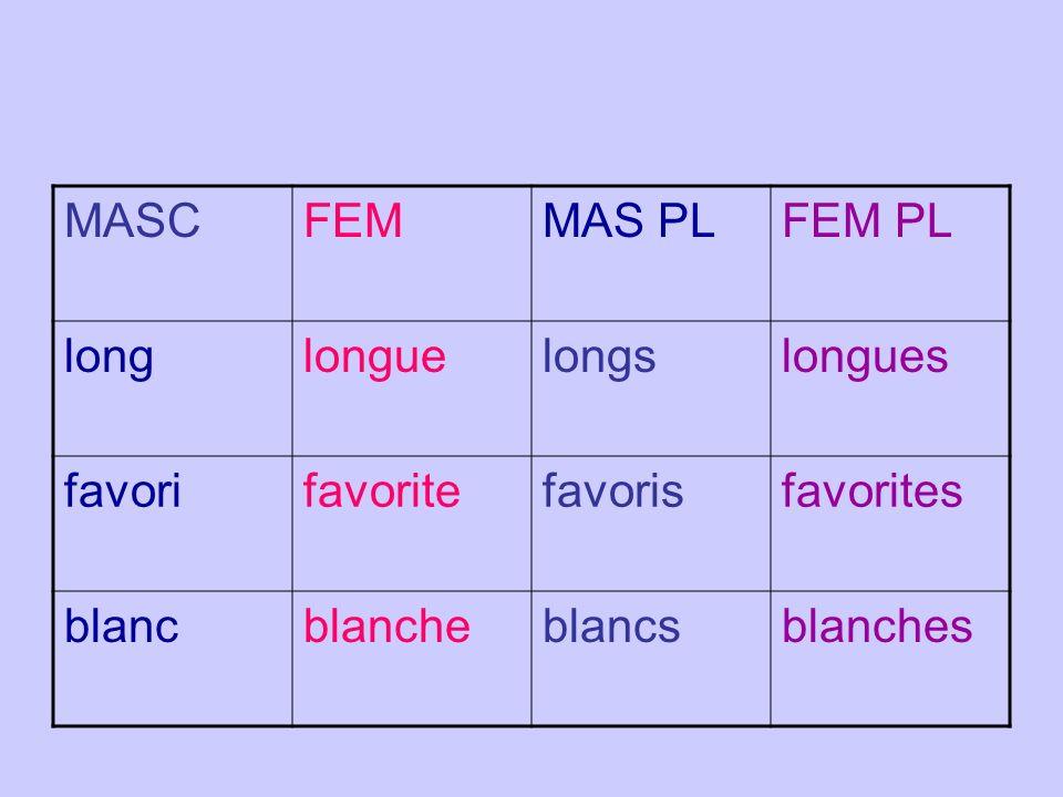 MASCFEMMAS PLFEM PL longlonguelongslongues favorifavoritefavorisfavorites blancblancheblancsblanches