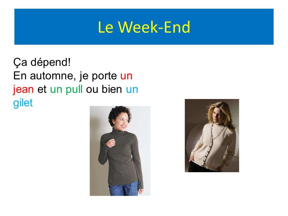 Le Week-End Ça dépend! En automne, je porte un jean et un pull ou bien un gilet