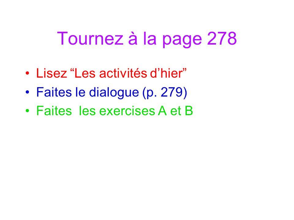 Tournez à la page 278 Lisez Les activités dhier Faites le dialogue (p.
