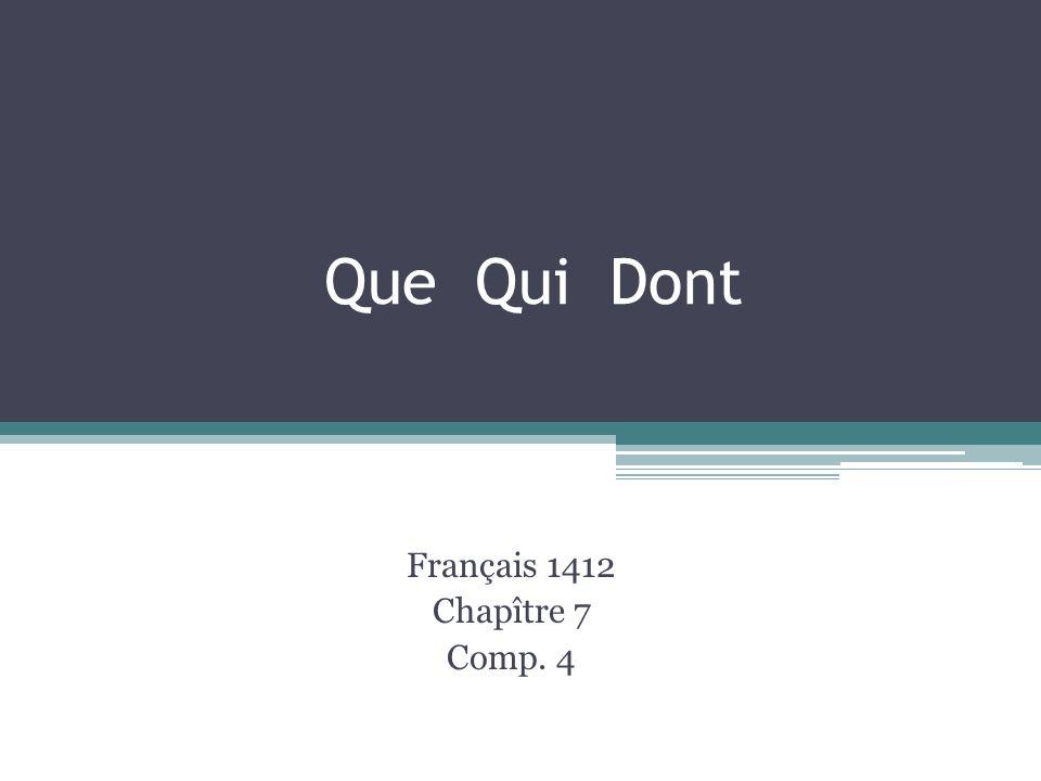 Que Qui Dont Français 1412 Chapître 7 Comp. 4