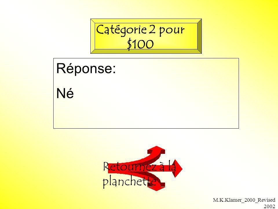 M.K.Klamer_2000_Revised 2002 Réponse: Né Retournez à la planchette Catégorie 2 pour $100