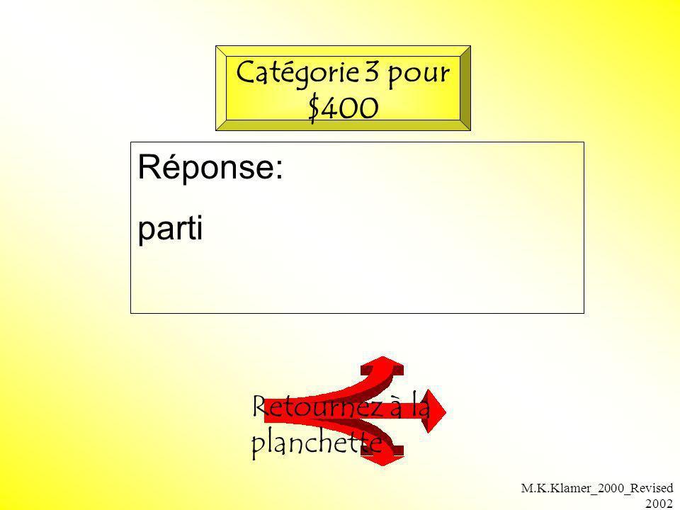 M.K.Klamer_2000_Revised 2002 Réponse: parti Retournez à la planchette Catégorie 3 pour $400