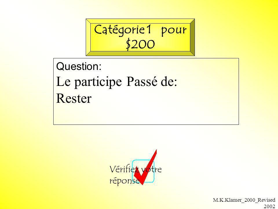 M.K.Klamer_2000_Revised 2002 Réponse: descendu Retournez à la planchette Catégorie 2 pour $200