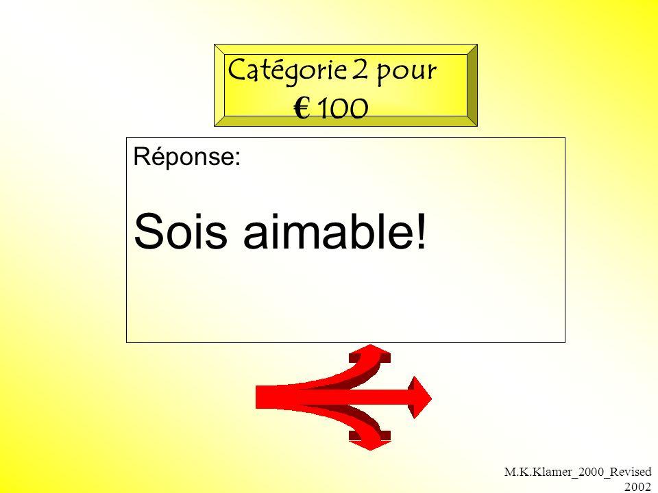 M.K.Klamer_2000_Revised 2002 Réponse: Sois aimable! Catégorie 2 pour 100