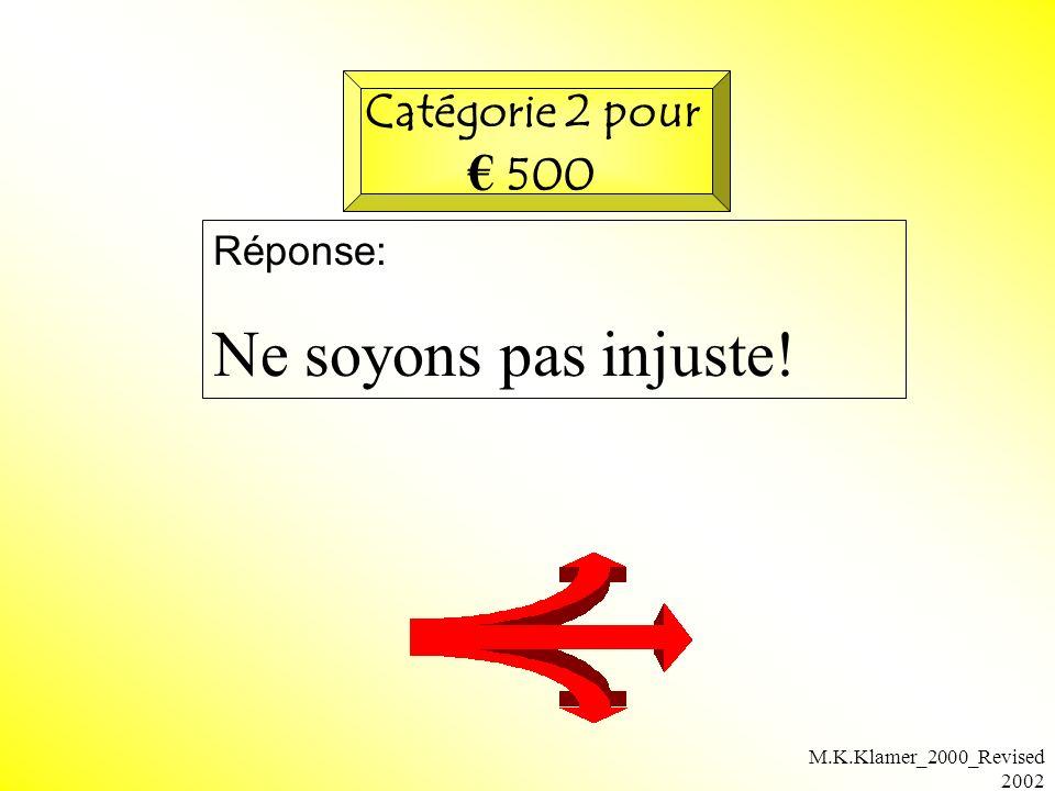 M.K.Klamer_2000_Revised 2002 Réponse: Ne soyons pas injuste! Catégorie 2 pour 500