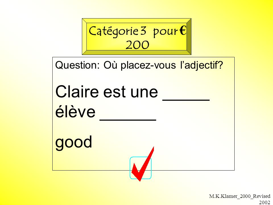 M.K.Klamer_2000_Revised 2002 Question: Où placez-vous ladjectif.