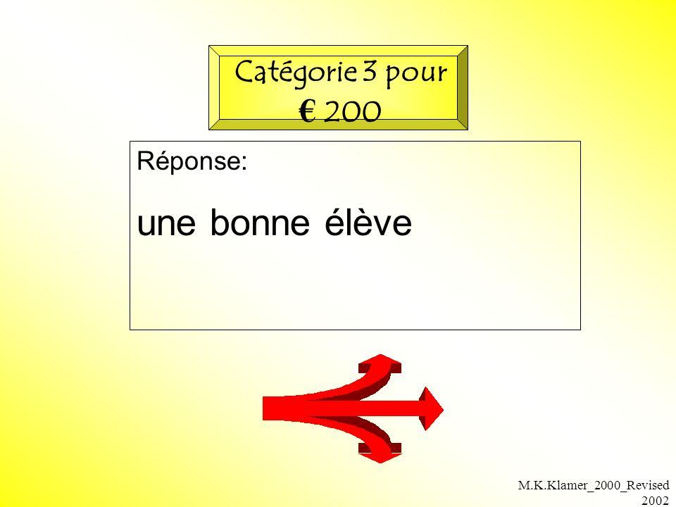 M.K.Klamer_2000_Revised 2002 Réponse: une bonne élève Catégorie 3 pour 200