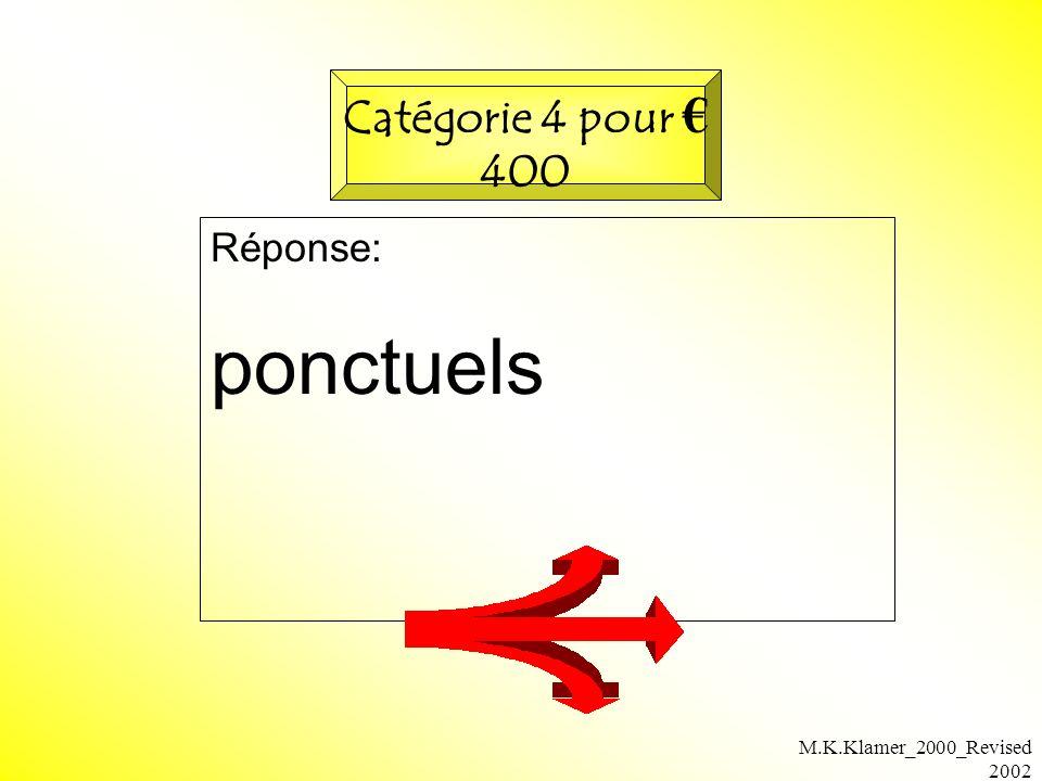 M.K.Klamer_2000_Revised 2002 Réponse: ponctuels Catégorie 4 pour 400
