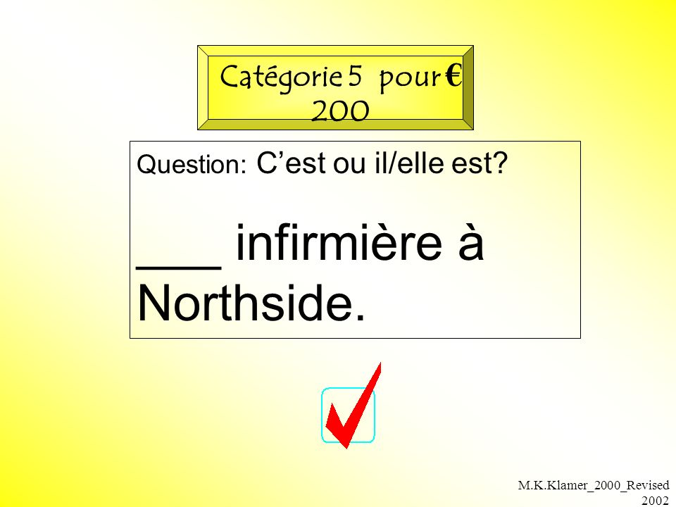 M.K.Klamer_2000_Revised 2002 Question: Cest ou il/elle est.