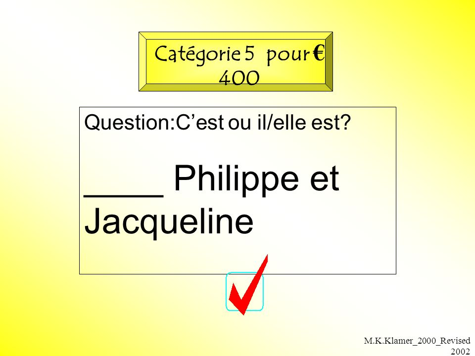 M.K.Klamer_2000_Revised 2002 Question:Cest ou il/elle est.