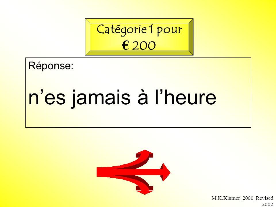 M.K.Klamer_2000_Revised 2002 Réponse: nes jamais à lheure Catégorie 1 pour 200