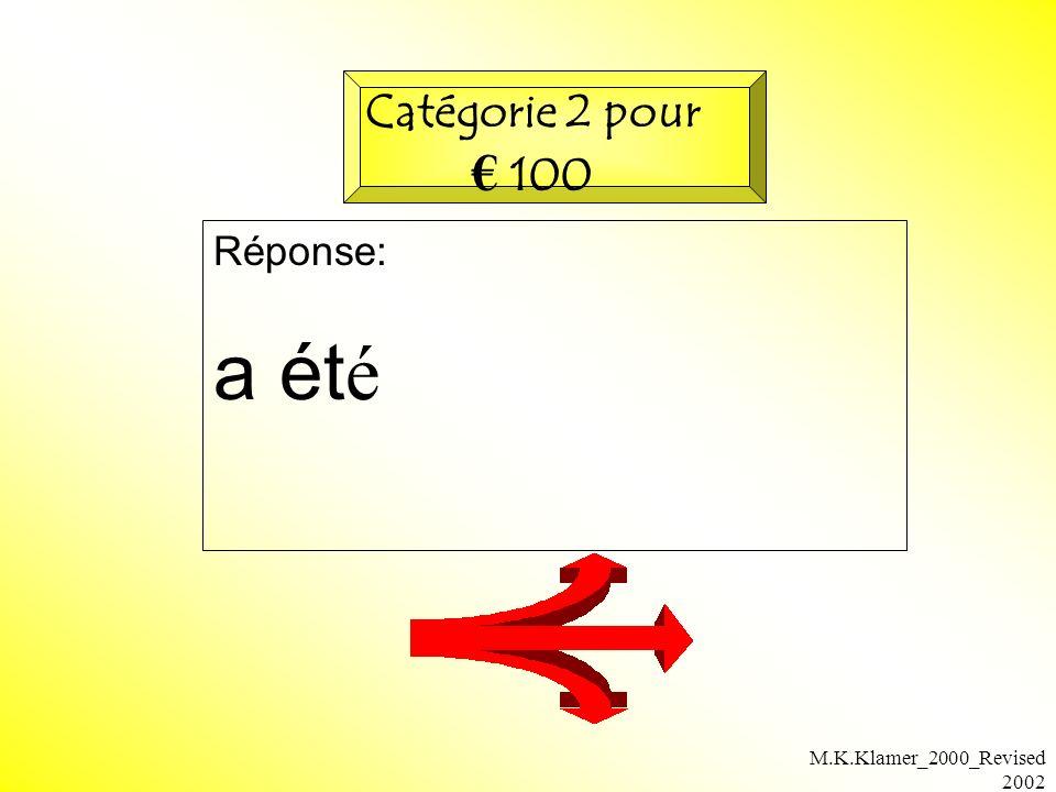 M.K.Klamer_2000_Revised 2002 Réponse: a ét é Catégorie 2 pour 100