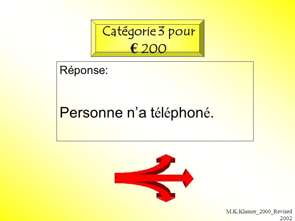 M.K.Klamer_2000_Revised 2002 Réponse: Personne na t é l é phon é. Catégorie 3 pour 200
