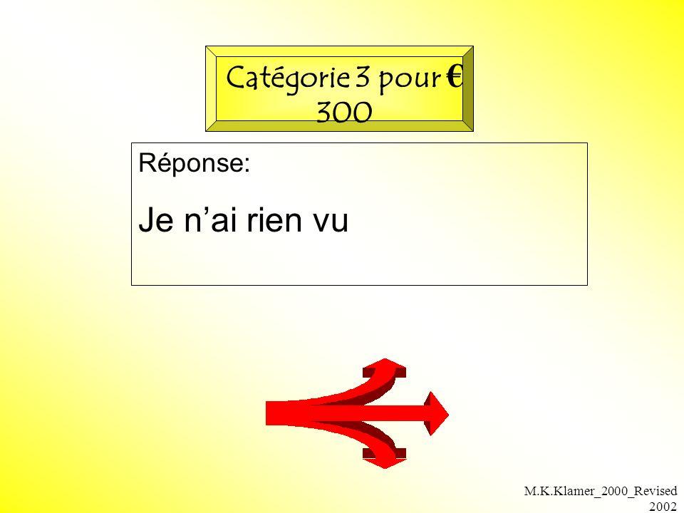 M.K.Klamer_2000_Revised 2002 Réponse: Je nai rien vu Catégorie 3 pour 300