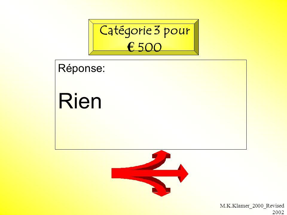 M.K.Klamer_2000_Revised 2002 Réponse: Rien Catégorie 3 pour 500
