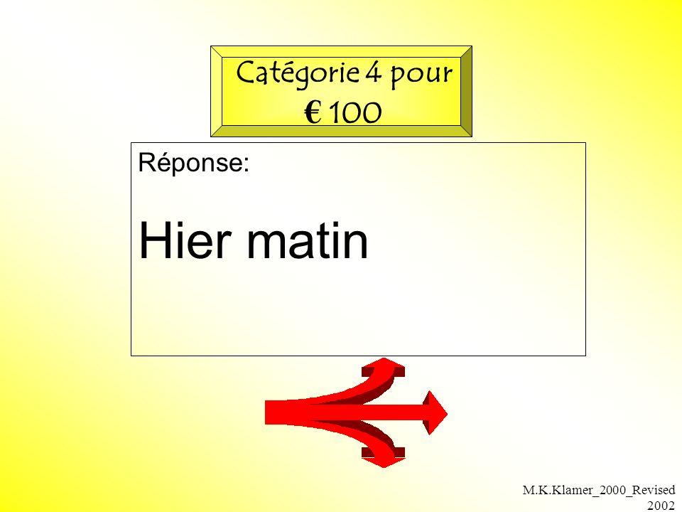 M.K.Klamer_2000_Revised 2002 Réponse: Hier matin Catégorie 4 pour 100