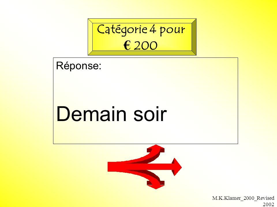 M.K.Klamer_2000_Revised 2002 Réponse: Demain soir Catégorie 4 pour 200