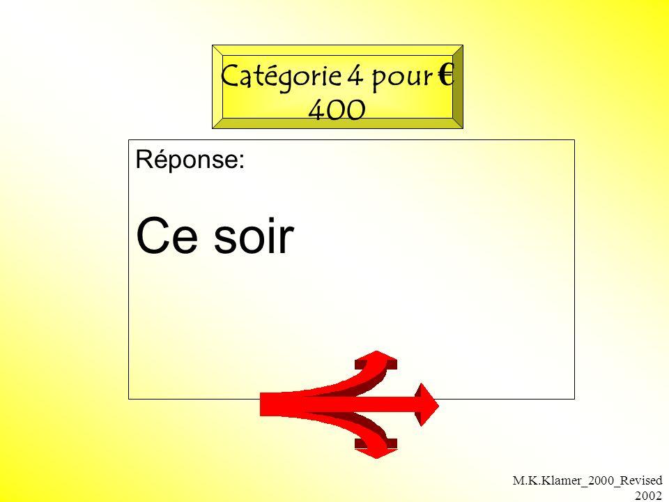 M.K.Klamer_2000_Revised 2002 Réponse: Ce soir Catégorie 4 pour 400