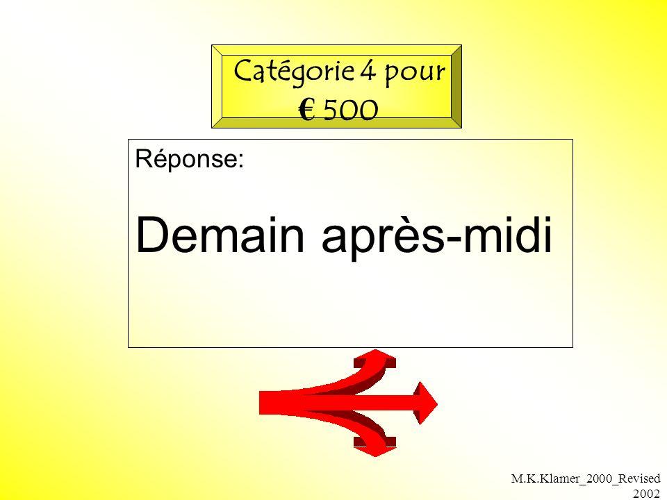 M.K.Klamer_2000_Revised 2002 Réponse: Demain après-midi Catégorie 4 pour 500