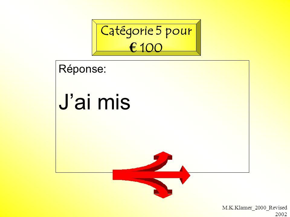 M.K.Klamer_2000_Revised 2002 Réponse: Jai mis Catégorie 5 pour 100
