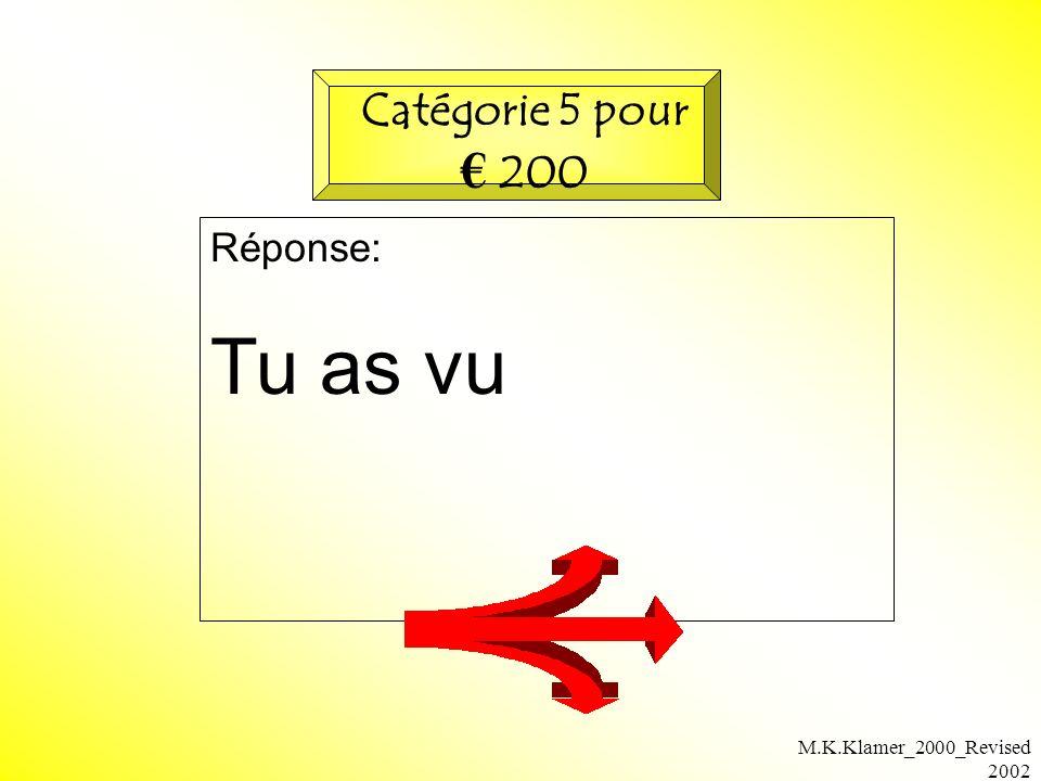 M.K.Klamer_2000_Revised 2002 Réponse: Tu as vu Catégorie 5 pour 200