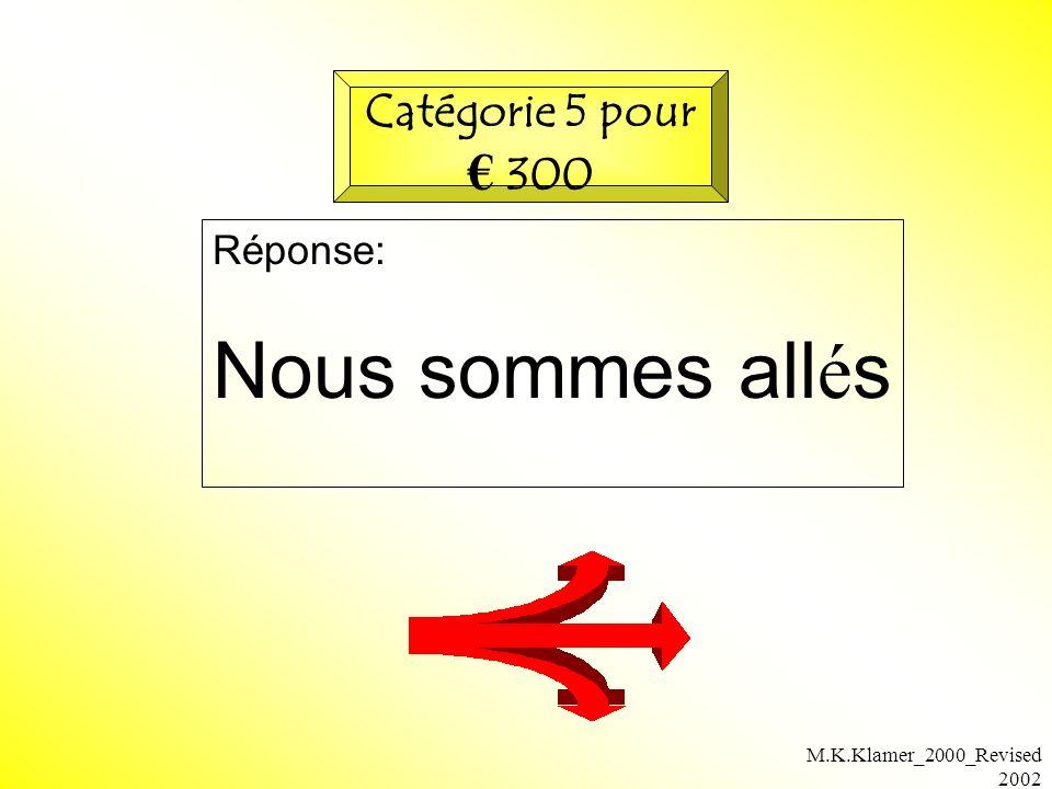 M.K.Klamer_2000_Revised 2002 Réponse: Nous sommes all é s Catégorie 5 pour 300