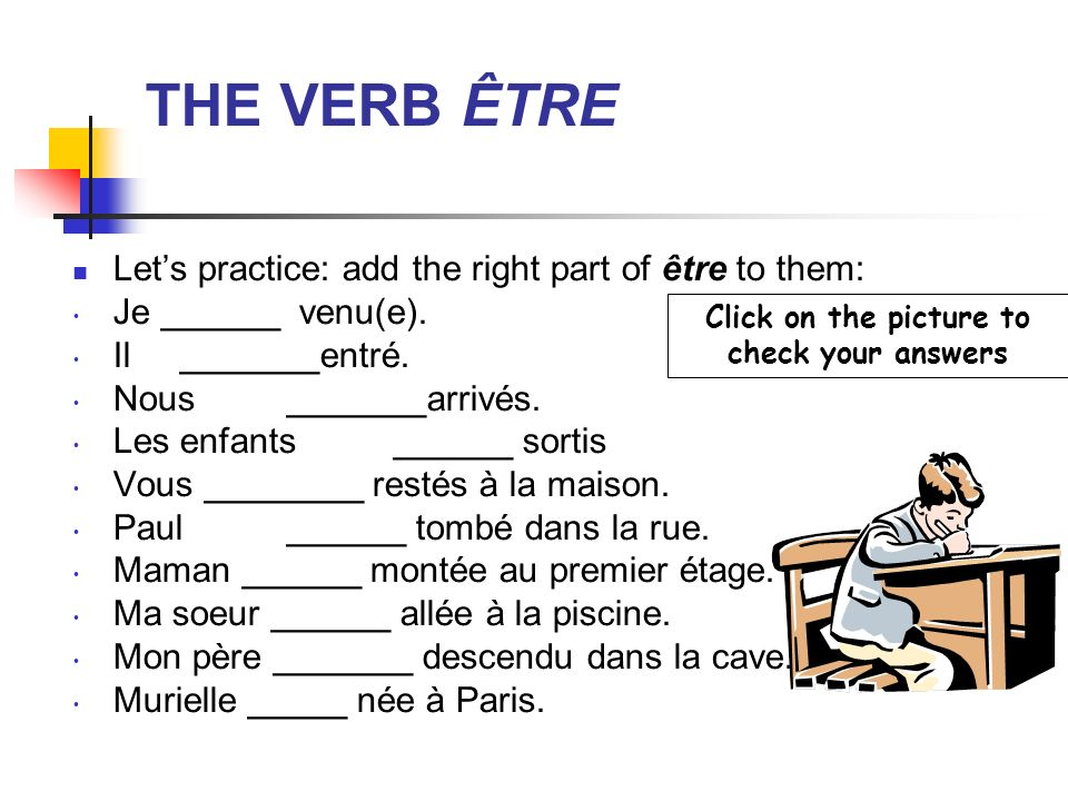 How to conjugate être Je suisI am Tu es you are Il/elle esthe/she is Nous sommes we are Vous êtesyou are Ils/elles sontthey are
