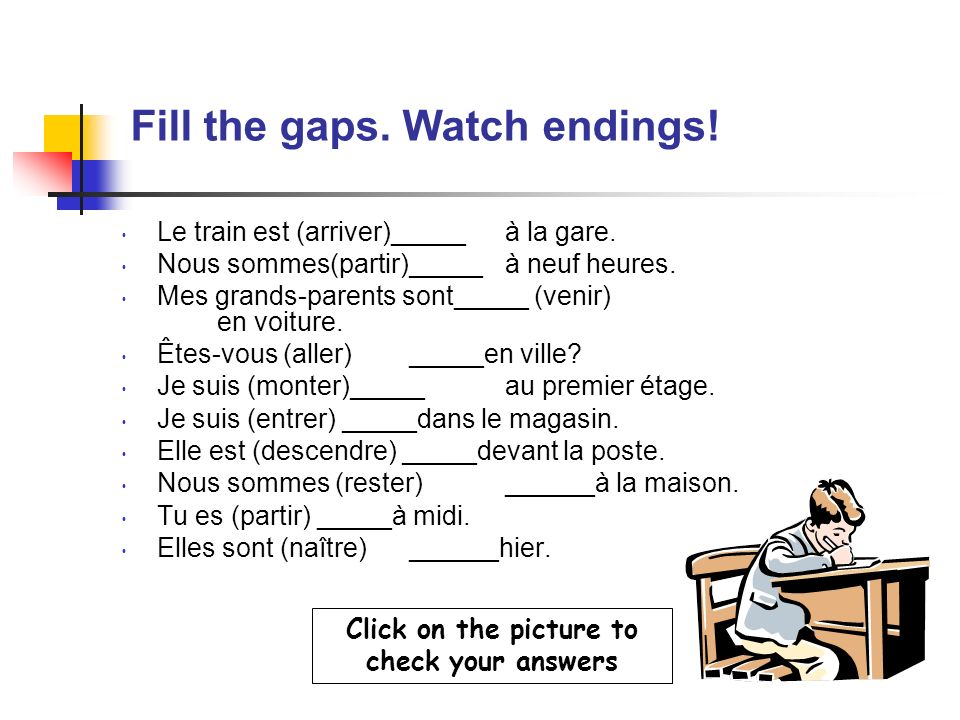 The following verbs form the passé composé with être.