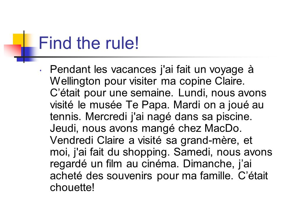 Now check your answers Je suis venu(e).Il est entré.