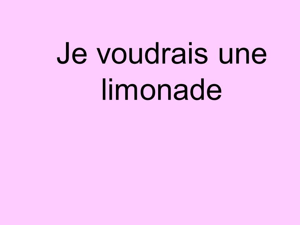 Je voudrais une limonade