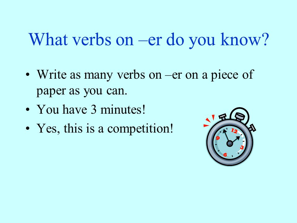 Verbs in the Present Tense -ER