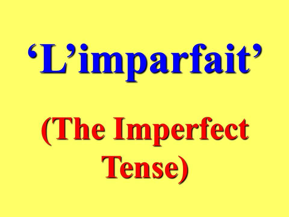 Limparfait (The Imperfect Tense)
