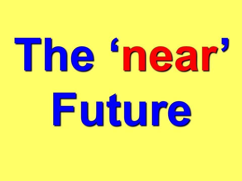 The near Future