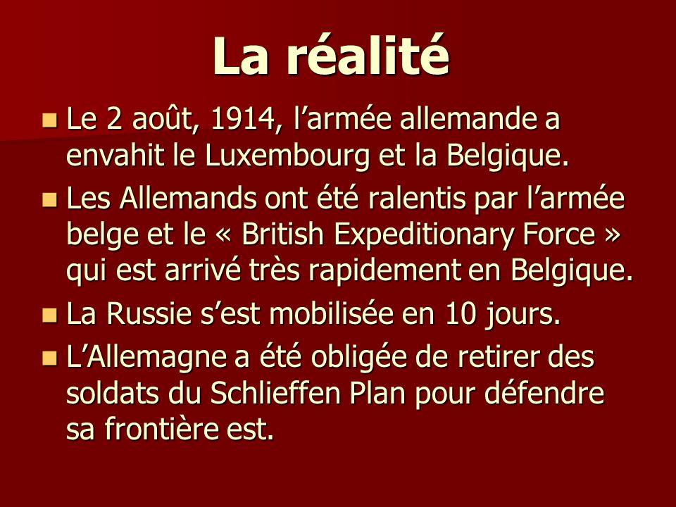 La réalité La réalité Le 2 août, 1914, larmée allemande a envahit le Luxembourg et la Belgique. Le 2 août, 1914, larmée allemande a envahit le Luxembo