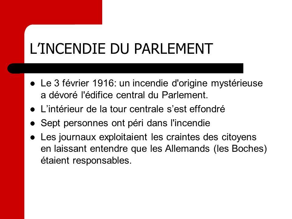 LINCENDIE DU PARLEMENT Le 3 février 1916: un incendie d'origine mystérieuse a dévoré l'édifice central du Parlement. Lintérieur de la tour centrale se