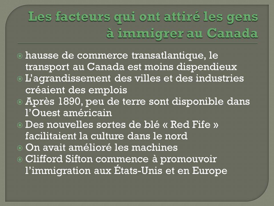 hausse de commerce transatlantique, le transport au Canada est moins dispendieux Lagrandissement des villes et des industries créaient des emplois Apr