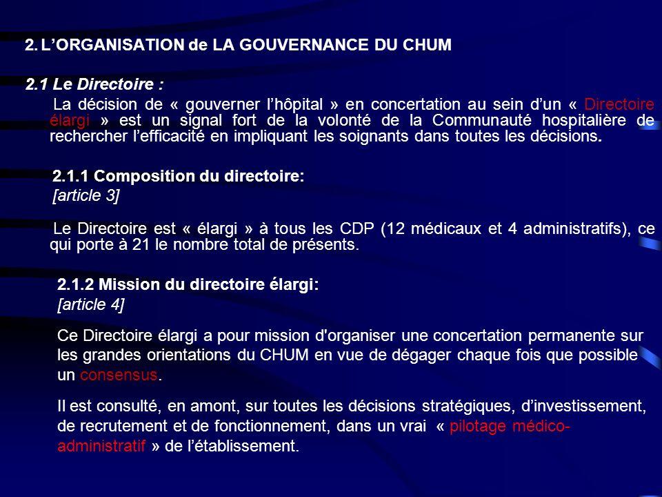 2. LORGANISATION de LA GOUVERNANCE DU CHUM 2.1 Le Directoire : La décision de « gouverner lhôpital » en concertation au sein dun « Directoire élargi »
