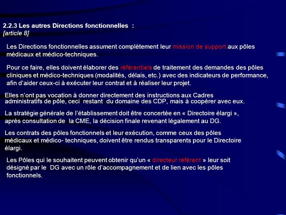 2.2.3 Les autres Directions fonctionnelles : [article 8] Les Directions fonctionnelles assument complètement leur mission de support aux pôles médicaux et médico-techniques.