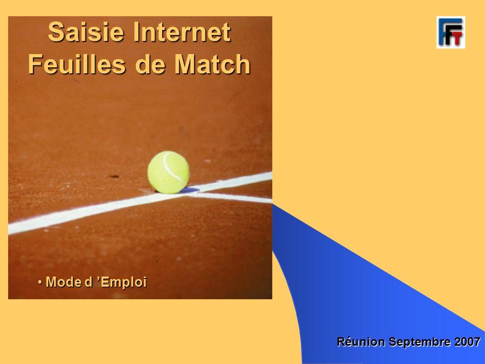 Saisie Internet Feuilles de Match Réunion Septembre 2007 Mode d Emploi Mode d Emploi