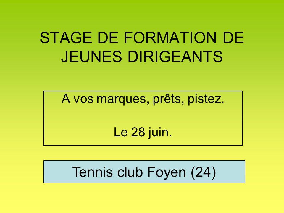 STAGE DE FORMATION DE JEUNES DIRIGEANTS A vos marques, prêts, pistez.
