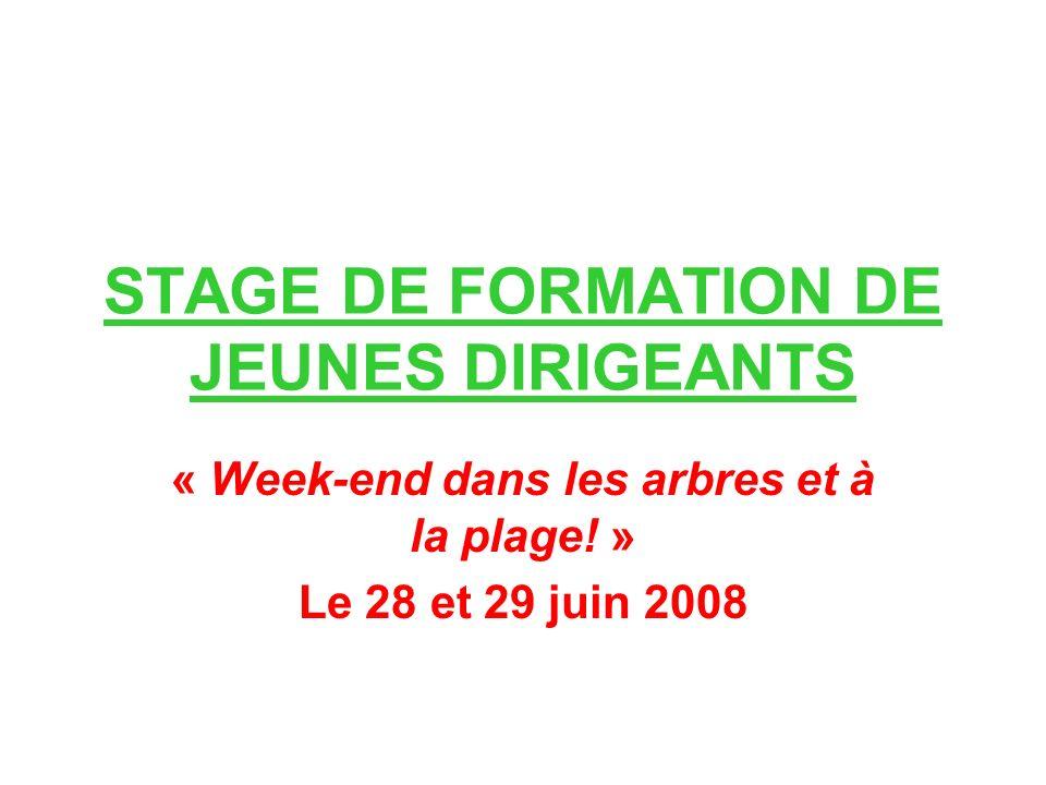 STAGE DE FORMATION DE JEUNES DIRIGEANTS « Week-end dans les arbres et à la plage.
