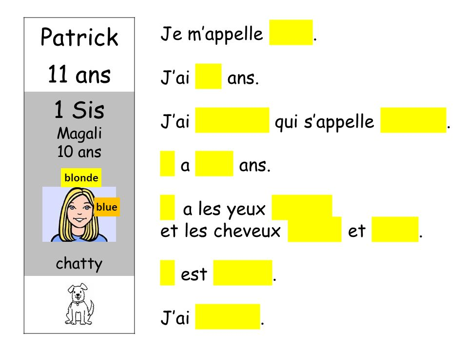 Emilie 12 ans 1 Bro Antoine 7 ans lazy green ginger Marc 13 ans 1 Sis Carine 15 ans nice grey black