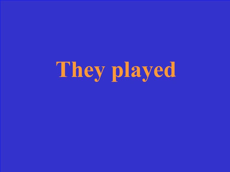 Traduisez: ils ont joué