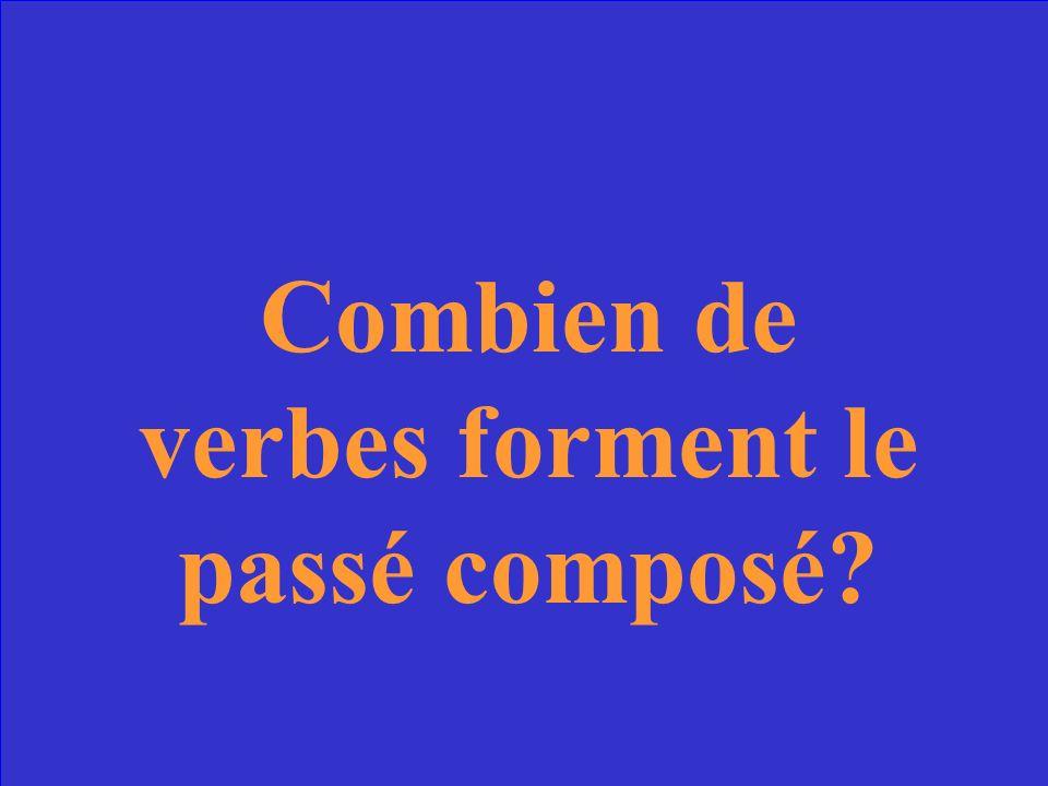 Combien de verbes forment le passé composé?